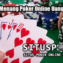 Trik Jitu Menang Poker Online Uang Asli